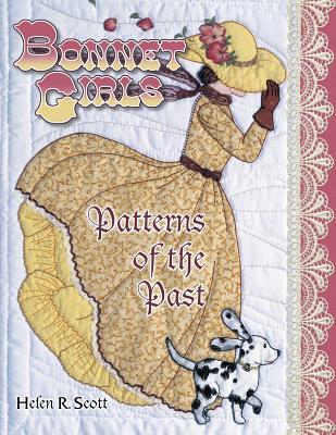 Bonnet Girls: Patterns of the Past, Scott, Helen R.