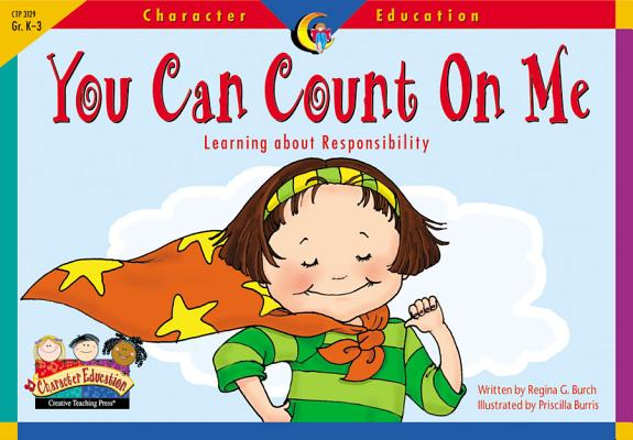Image for You Can Count on Me: Learning About Responsibility (Character Education Readers)