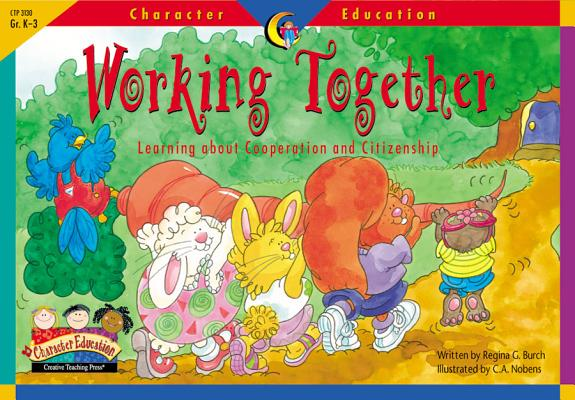 Image for Working Together: Learning About Cooperation and Citizenship (Character Education Readers)