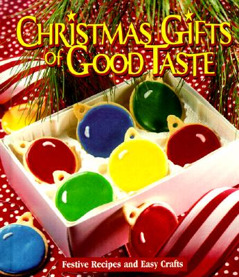 Christmas Gifts of Good Taste: Festive Recipes and Easy Crafts, Book 4