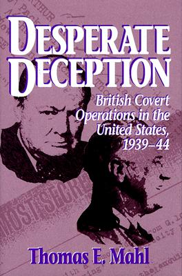 Image for Desperate Deception: British Covert Operations in the United States, 1939-44 (Brassey's Intelligence & National Security Library) First Edition