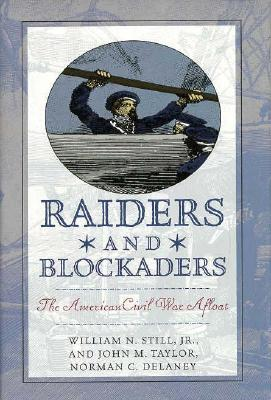 Image for RAIDERS AND BLOCKADERS : The American Civil War Afloat