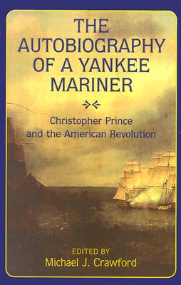 Image for The Autobiography of a Yankee Mariner : Christopher Prince and the American Revolution