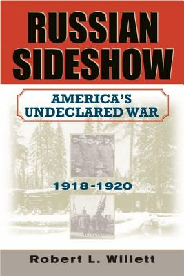Image for Russian Sideshow: America's Undeclared War, 19181920