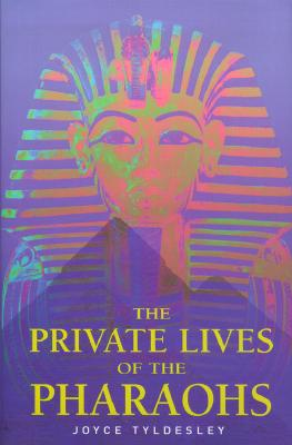 Image for Private Lives of the Pharaohs: Unlocking the Secrets of Egyptian Royalty