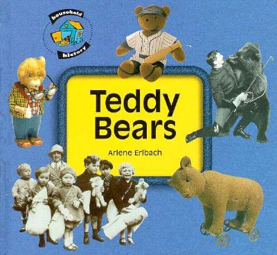 Teddy Bears (Household History Series), Erlbach, Arlene