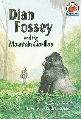 Dian Fossey and the Mountain Gorillas (On My Own Biographies), Jane A. Schott