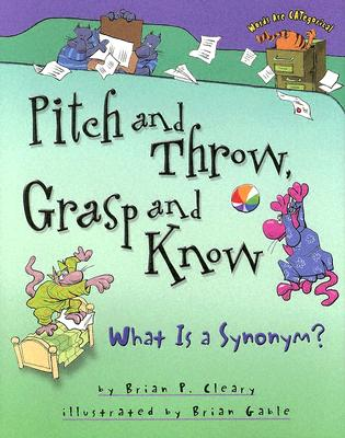 Image for Pitch and Throw, Grasp and Know: What Is a Synonym? (Words Are Categorical)