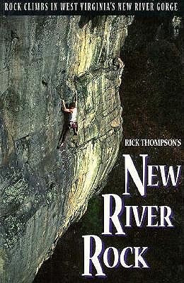 Image for New River Rock: Rock Climbs in West Virginia's New River Gorge