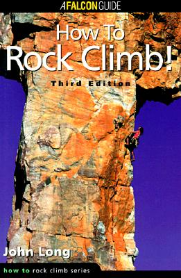 How to Rock Climb! (How to Rock Climb Series), Long, John