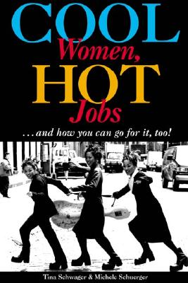 Image for Cool Women, Hot Jobs: And How You Can Go for It, Too!