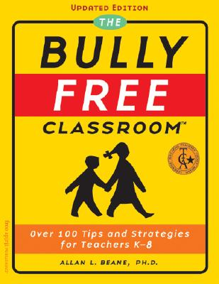 Image for The Bully Free Classroom: Over 100 Tips and Strategies for Teachers K-8 (Updated Edition)