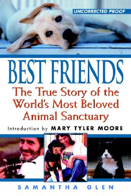 Image for Best Friends : The True Story of the Worlds Most Beloved Animal Sanctuary