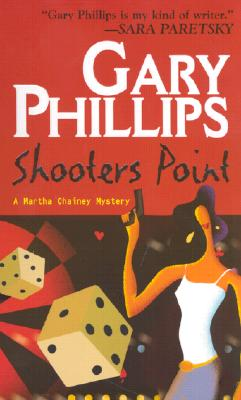 Shooter's Point  A Martha Chainey Mystery, Phillips, Gary