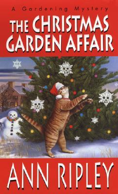 Christmas Garden Affair : A Gardening Mystery, ANN RIPLEY