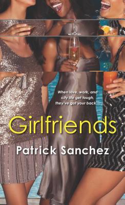 Girlfriends, Patrick Sanchez