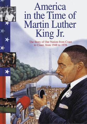 Image for Martin Luther King Jr.: The Story of Our Nation from Coast to Coast, from 1948 to 1976 (America in the Time of)