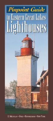 Image for Pinpoint Guide to Eastern Great Lakes Lighthouses: E. Michigan, Ohio, Pennsylvania, New York