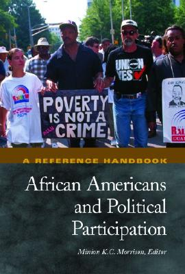 African Americans and Political Participation: A Reference Handbook (Political Participation in America)