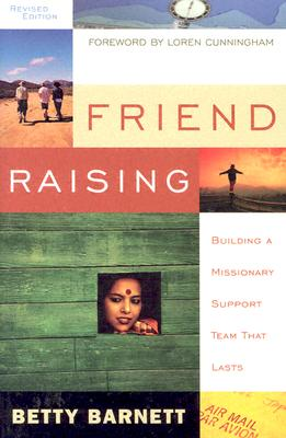 Image for Friend Raising: Building a Missionary Support Team That Lasts