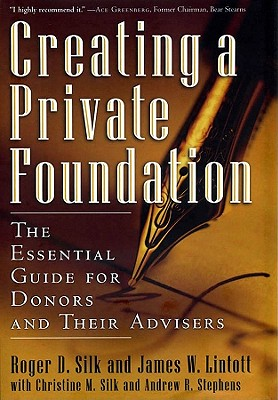 Image for Creating a Private Foundation: The Essential Guide for Donors and Their Advisers
