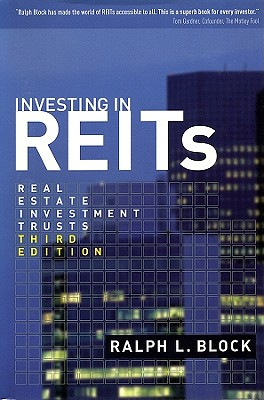 Investing in REITs: Real Estate Investment Trusts: Third Edition (Bloomberg), Block, Ralph L.