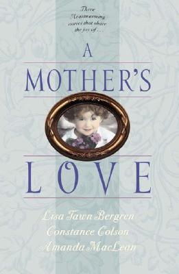 Image for A Mother's Love: A Mother's Miracle/Legacy of Love/Sand Castles (Palisades Pure Romance Collection)