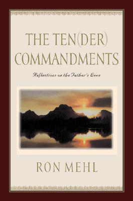 Image for Ten(Der) Commandments : Reflections on the Fathers Love