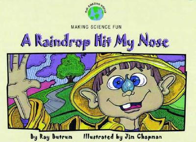 Image for A Raindrop Hit My Nose (Our Amazing World Series)