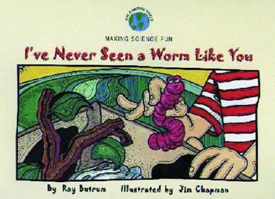 Image for I've Never Seen a Worm Like You (Our Amazing World Series)