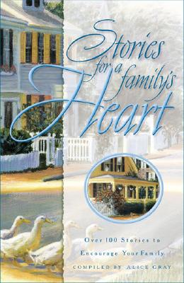 Image for Stories for the Family's Heart: Over One Hundred Treasures to Touch Your Soul (Stories For the Heart) (Stories For the Heart)