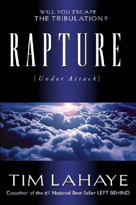 Rapture (Under Attack): Will You Escape the Tribulation?, Tim Lahaye