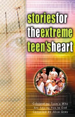 Image for Stories for the Extreme Teen's Heart: Over One Hundred Treasures to Touch Your Soul