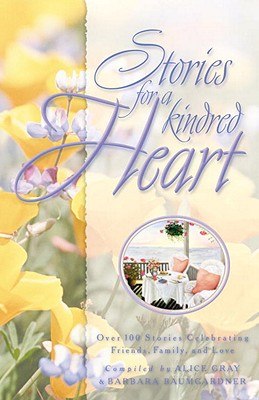 Image for Stories for a Kindred Heart: Over 100 Treasures to Touch Your Soul