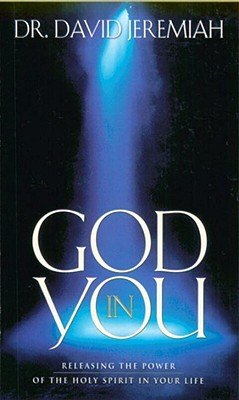 Image for God in You: Releasing the Power of the Holy Spirit in Your Life