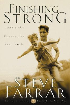 Image for Finishing Strong: Going the Distance for Your Family