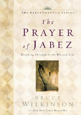 Image for The Prayer of Jabez:  Breaking Through to the Blessed Life