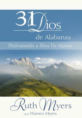 """31 Dias de Alabanza (Original title: Enjoying God Anew), """"Myers, Ruth"""""""