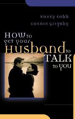 Image for HOW TO GET YOUR HUSBAND TO TALK TO YOU