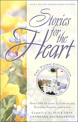 Image for Stories for the Heart: The Third Collection: 110 Stories to Encourage Your Soul (Stories For the Heart)
