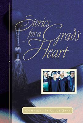 Stories for a Grads Heart, ALICE GRAY