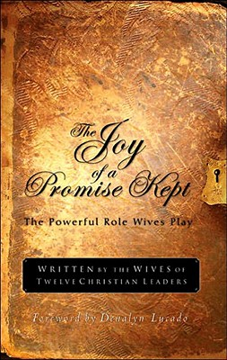 Image for The Joy of a Promise Kept: The Powerful Role Wives Play