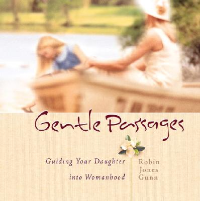 Image for Gentle Passages: Guiding Your Daughter into Womanhood