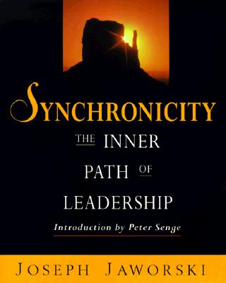 Synchronicity: The Inner Path of Leadership, Jaworski, Joseph