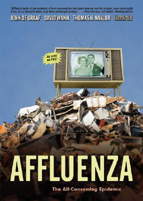 Image for Affluenza: The All-Consuming Epidemic