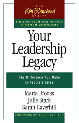 Image for Your Leadership Legacy: The Difference You Make in People's Lives (Ken Blanchard)