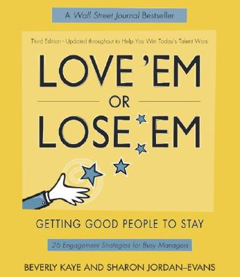 Image for Love Em Or Lose Em : Getting Good People to Stay