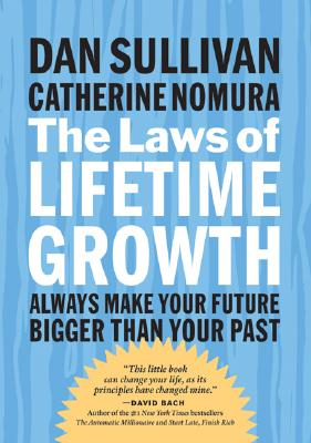 Image for The Laws of Lifetime Growth: Always Make Your Future Bigger Than Your Past