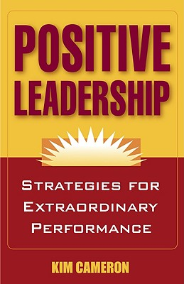 Image for Positive Leadership: Strategies for Extraordinary Performance
