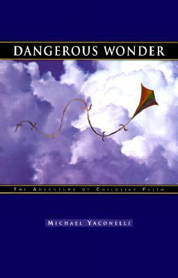 Image for Dangerous Wonder: The Adventure of Childlike Faith